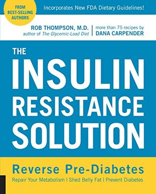 the-insulin-resistance-solution-reverse-pre-diabetes-repair-your-metabolism-shed-belly-fat-and-prevent-diabetes-with-more-than-75-recipes-by-dana-carpender