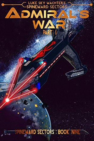 Ebook Admiral's War Part One by Luke Sky Wachter DOC!