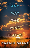 Any Way the Wind Blows by Carlin Grant
