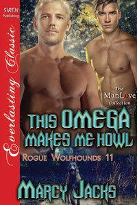 This Omega Makes Me Howl (Rogue Wolfhounds, #11)