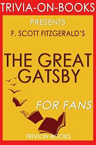 The Great Gatsby: By F. Scott Fitzgerald (Trivia-On-Books)