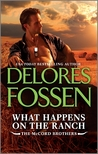 What Happens on the Ranch by Delores Fossen