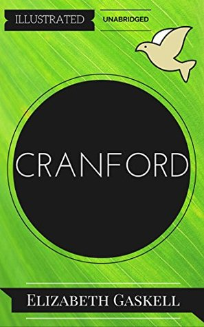 Cranford: By Elizabeth Gaskell : Illustrated & Unabridged (Free Bonus Audiobook)