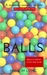 Balls by Andie M. Long