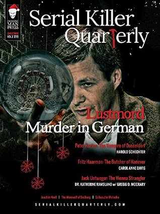 "Serial Killer Quarterly Vol.2 Christmas Issue ""Lustmord: Murder in German"""