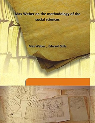 Max Weber on the methodology of the social sciences