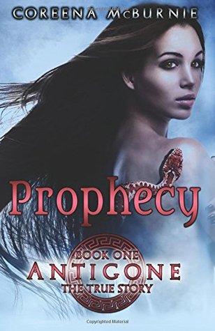 Prophecy (Antigone: The True Story, #1)