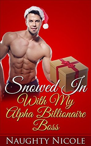 Romance: Snowed In With My Alpha Billionaire Boss
