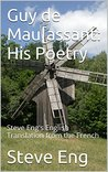 Guy de Maupassant: His Poetry: Steve Eng's English Translation from the French (Steve Eng's Archives Book 2)