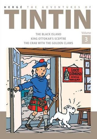 The Adventures of Tintin Volume 3: The Black Island/King Ottokar's Sceptre/The Crab With the Golden Claws (Tintin, #7-9)
