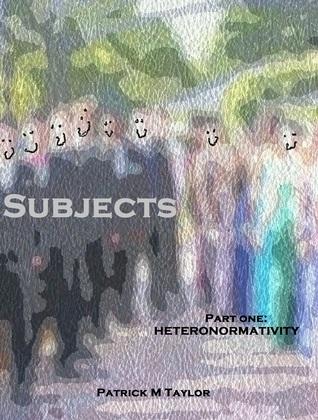 Subjects I: Heteronormativity