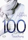 For 100 Days – Täuschung by Lara Adrian