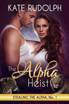The Alpha Heist (Stealing the Alpha, #1)