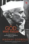 The God Who Failed: An Assessment of Jawaharlal Nehru's Leadership