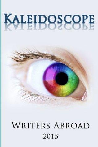 Kaleidoscope by Writers Abroad