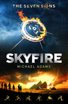 Download ebook Skyfire (The Seven Signs, #1) by Michael Adams