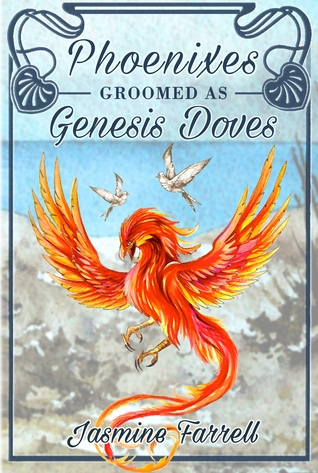 Phoenixes Groomed as Genesis Doves by Jasmine Farrell
