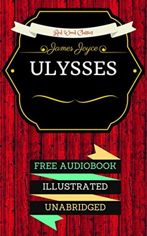 Ulysses: By James Joyce & Illustrated (An Audiobook Free!)
