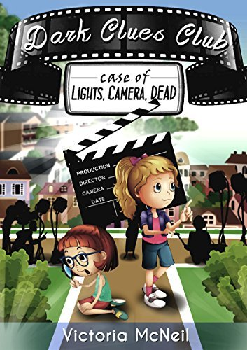 Dark Clues Club (Kids Detective Book, Children's Books ages 7-12 Popular Books for Kids): Case of Lights, Camera, Dead