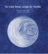As Mais Belas Coisas do Mundo by Valter Hugo Mãe