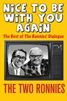The Two Ronnies: Nice To Be With You Again (The Best of the Two Ronnies Dialogue Book 2)