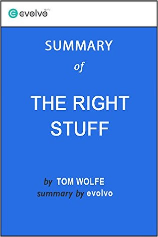 The Right Stuff: Summary of the Key Ideas - Original Book by Tom Wolfe