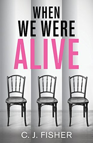 When We Were Alive by C.J.   Fisher