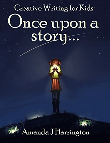 Once upon a story... (Creative Writing for Kids Book 6)