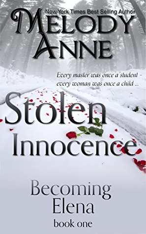 Stolen Innocence (Becoming Elena #1) by Melody Anne
