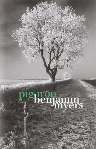 Pig Iron by Benjamin Myers