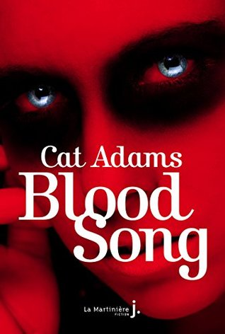 Blood Song: Blood Song tome 1