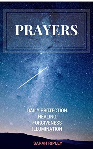 prayers-daily-protection-healing-forgiveness-illumination