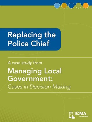 Replacing the Police Chief: Cases in Decision Making
