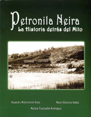 Petronila Neira. La historia detrás del mito