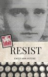 Resist by Emily Ann Putzke