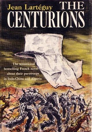 The Centurions by Jean Lartéguy