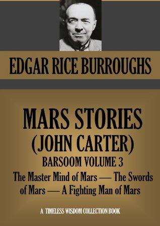 The Master Mind of Mars / A Fighting Man of Mars / The Swords of Mars (Barsoom #6-8)