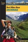 Best Hikes Near Anchorage (Best Hikes Near Series)