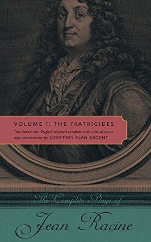 the-fratricides-the-complete-plays-of-jean-racine-volume-i