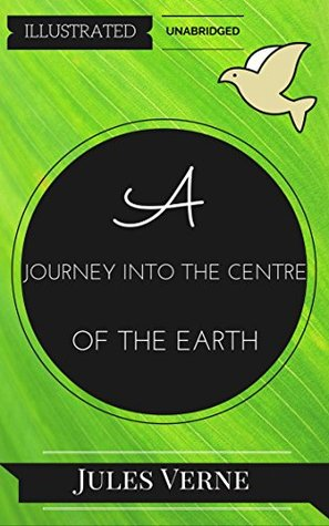 A Journey into the Centre of the Earth: By Jules Verne : Illustrated & Unabridged