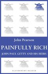 Painfully Rich: J...