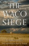 The Waco Siege: An American Tragedy