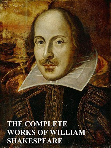 The Complete Works Of William Shakespeare (Annotated): Includes Hamlet, Romeo and Juliet, King Lear, Macbeth, Julius Caesar, The Taming of the Shrew, A Midsummer Night's Dream and more