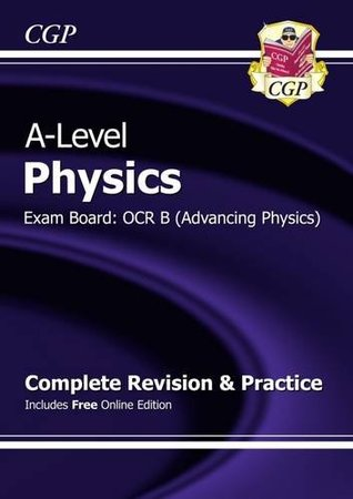 New 2015 A-Level Physics: OCR B Year 1 & 2 Complete Revision & Practice with Online Edition