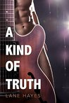 A Kind of Truth (A Kind of Stories, #1)