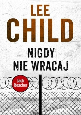 Nigdy nie wracaj by Lee Child