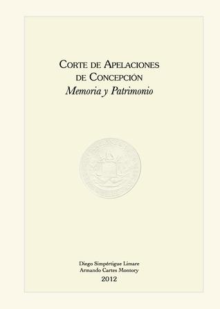 Corte de Apelaciones de Concepción. Memoria y patrimonio