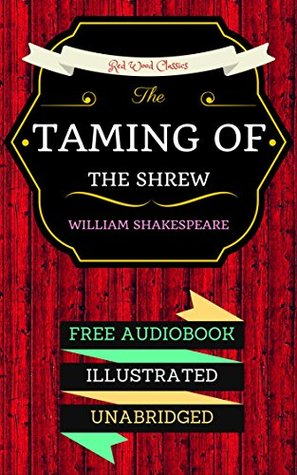 The Taming of the Shrew: By William Shakespeare & Illustrated (An Audiobook Free!)