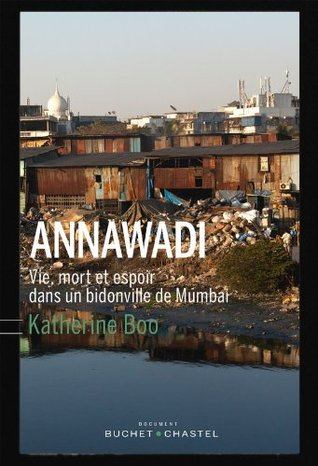 Annawadi: Vie, mort et espoir dans un bidonville de Mumbai