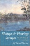 Ebbing & Flowing Springs: New and Selected Poems and Prose, 1976-2001